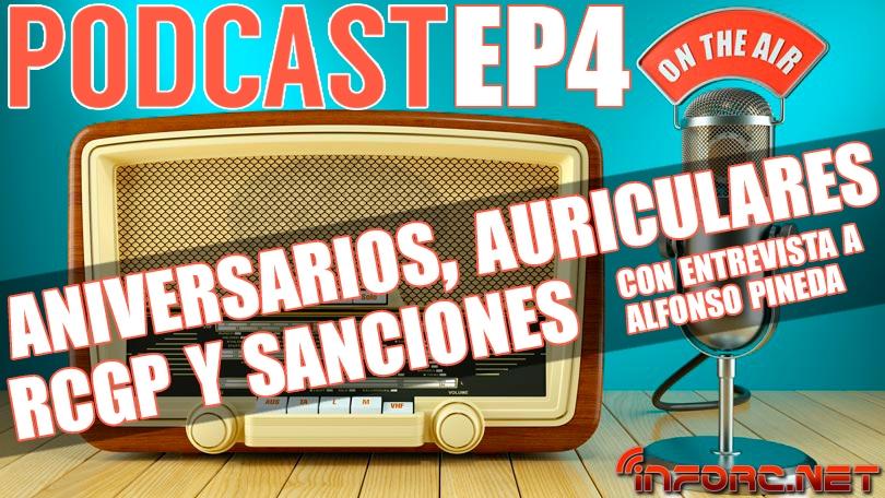Podcast EP4 - Aniversarios, auriculares, rcgp y sanciones
